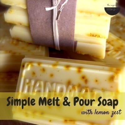 Simple Melt & Pour Soap with Lemon Zest