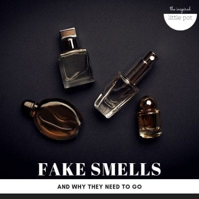 Fake smells and why they need to go