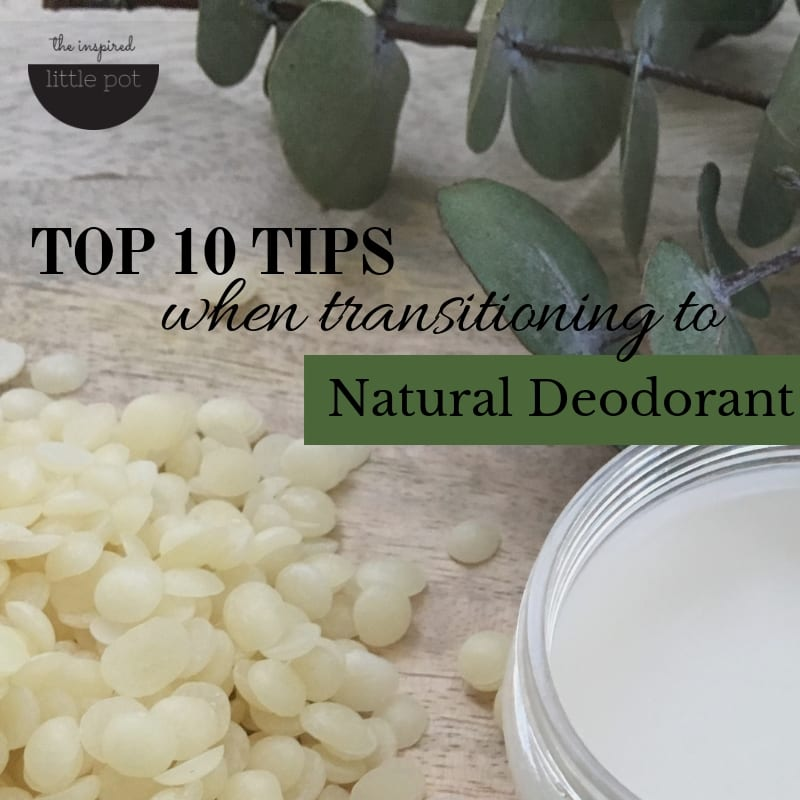 Transitioning to natural deodorant – my top 10 tips
