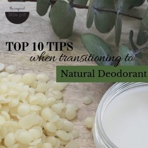 Transitioning to natural deodorant | The Inspired Little Pot