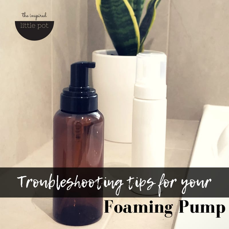 Foaming Pump Bottles | The Inspired Little Pot