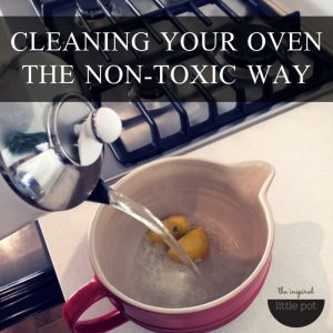 Cleaning Your Oven the Non-Toxic Way
