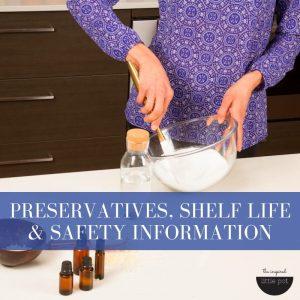 Preservatives, shelf life & safety information