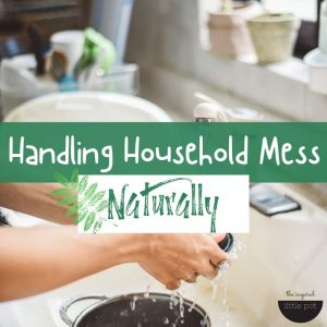 Handling household mess naturally