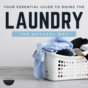 Your essential guide to doing the laundry, the natural way