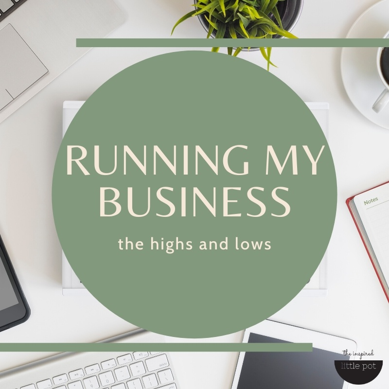 Running my business – the tremendous highs and necessary lows