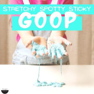 Stretchy Spotty Sticky Goop