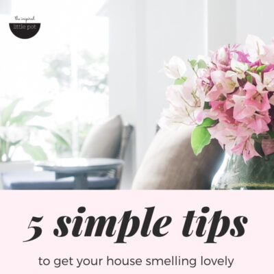 5 simple, natural and effective tips to get your house smelling lovely